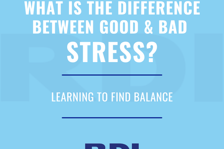RDI Corporation blog - What is the difference between good and bad stress? Learning to find balance