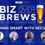 RDI Corporation - Biz Over Brews - Winning Smart with Security