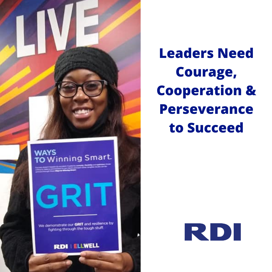Leaders Need Courage, Cooperation, and Perseverance to Succeed
