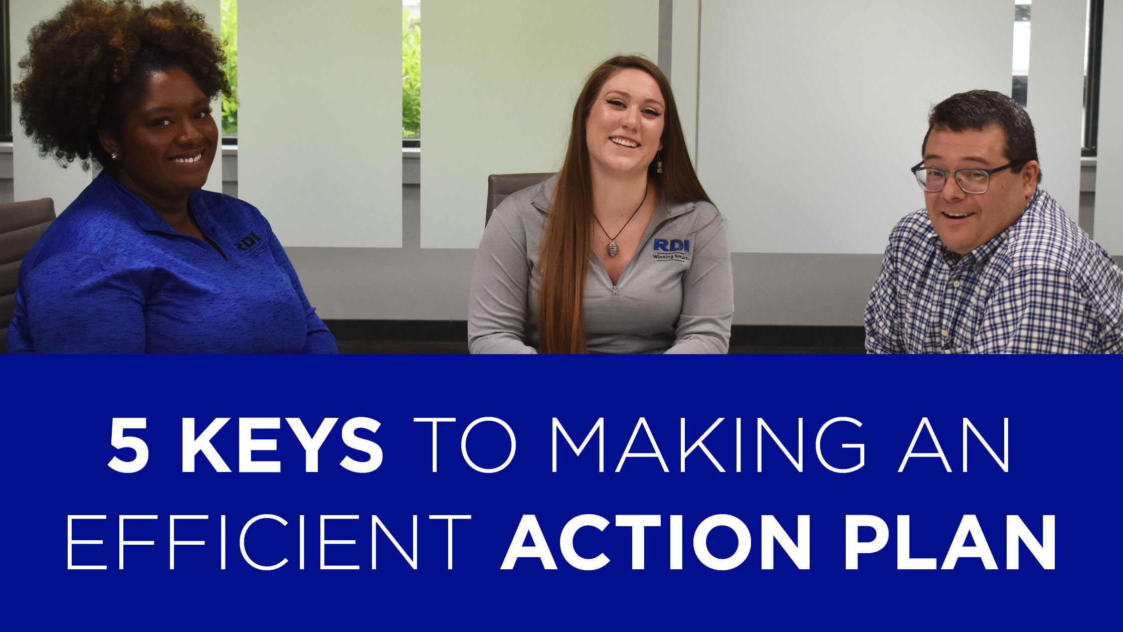 RDI Corporation - 5 Keys to making an efficient action plan
